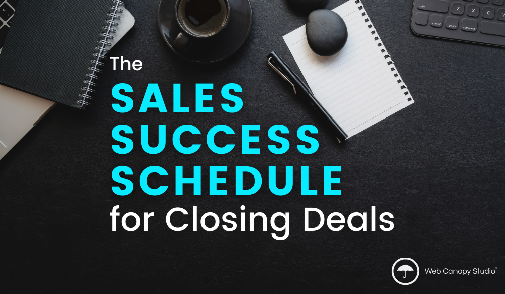 The Sales Success Schedule for Closing Deals