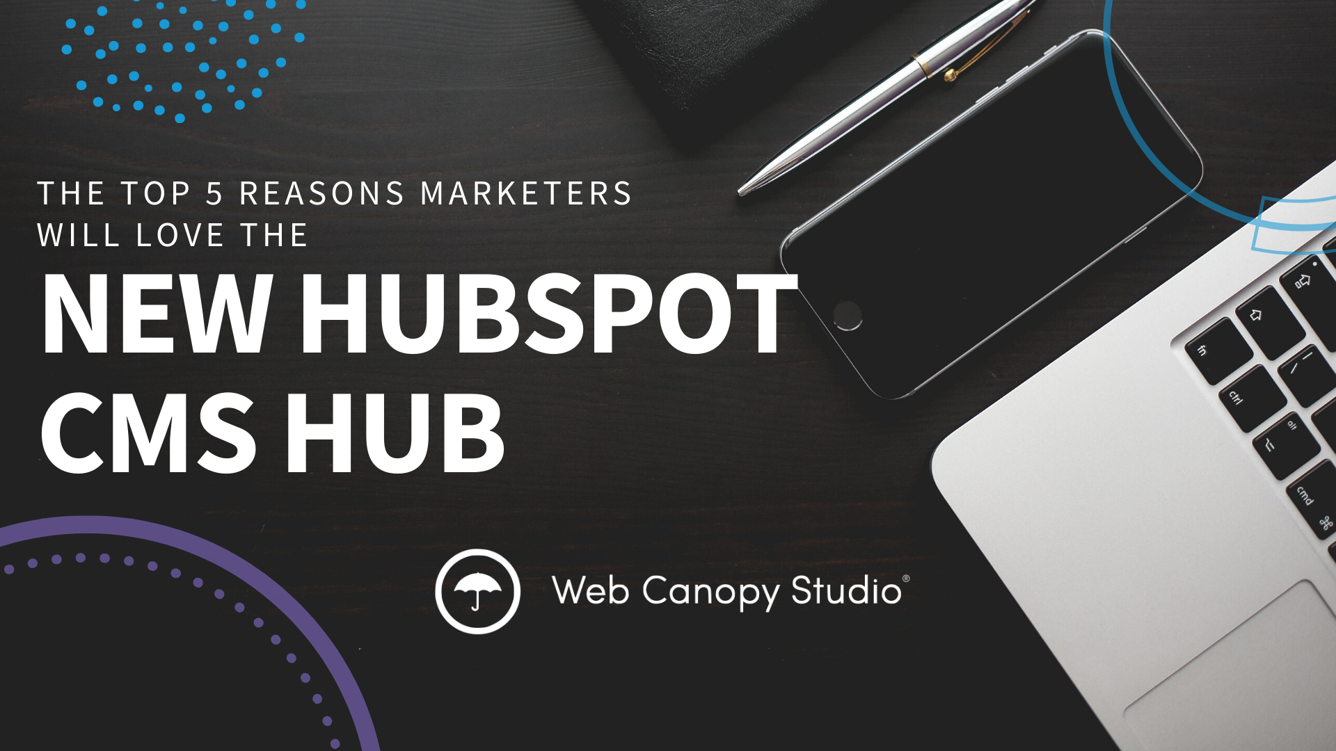 The new HubSpot CMS Hub is awesome and these are the top 5 reasons you will love it